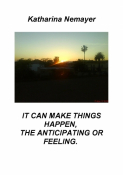 It can happen things that require you see or feel.
