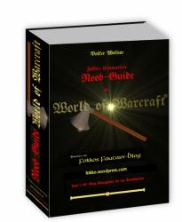 Fokkos Ultimativer Noob-Guide zu World of Warcraft