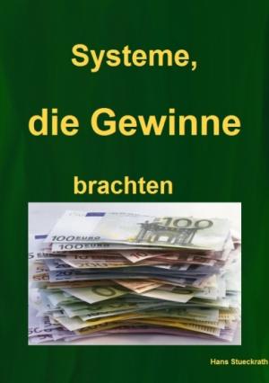 Systeme, die Gewinne brachten