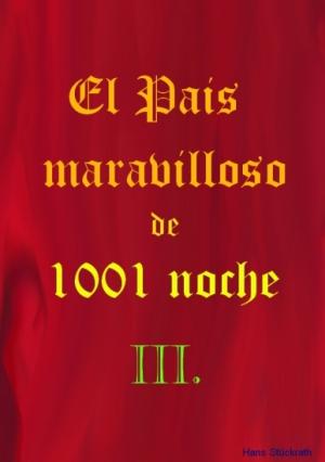 El Pais maravilloso de 1001 noche III.