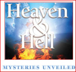 Heaven & Hell: Mysteries Unveiled