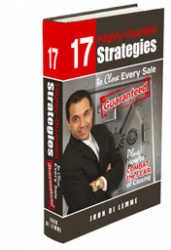 17 Highly-Guarded Strategies to Close Every Sale Guaranteed