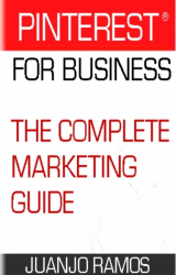 Pinterest for Business. The Complete Marketing Guide