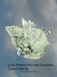 Love Poems From the Condition Called Gravity