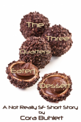 The Three Quarters Eaten Dessert