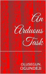 An Arduous Task