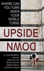 Where Can You Turn When Your World Turns Upside Down?