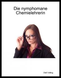 Die nymphomane Chemielehrerin