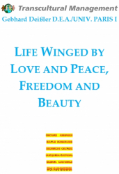 Life winged by love and peace, freedom and beauty
