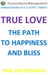 TRUE LOVE THE PATH TO HAPPINESS AND BLISS