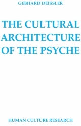 THE CULTURAL ARCHITECTURE OF THE PSYCHE