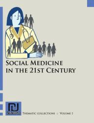 Social Medicine in the 21st Century