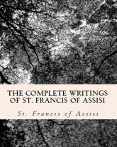 The Complete Writings of St. Francis of Assisi: