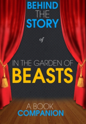 In the Garden of Beasts - Behind the Story