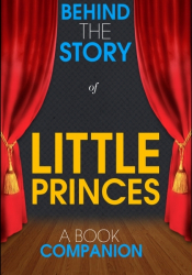 Little Princes - Behind the Story (A Book Companion)