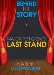 Major Pettigrew's Last Stand - Behind the Story