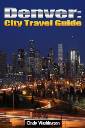 Denver: City Travel Guide