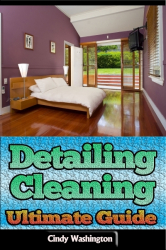 Detailing Cleaning: Ultimate Guide