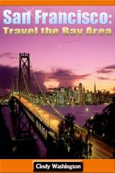 San Francisco: Travel the Bay Area