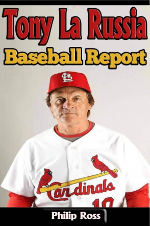 Tony La Russia: Baseball Report