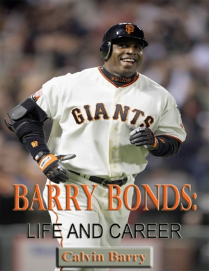 Barry Bonds: Life and Career
