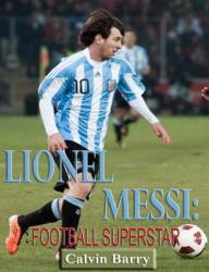 Lionel Messi: Football Superstar