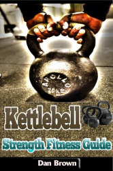 Kettlebell Strength Fitness Guide