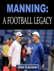 Manning: A Football Legacy