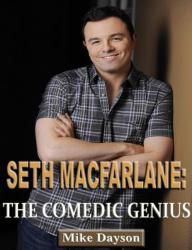 Seth MacFarlane: The Comedic Genius