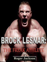Brock Lesnar: The Freak Athlete