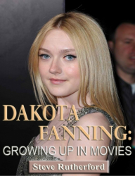 Dakota Fanning: Growing Up in Movies