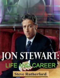 Jon Stewart: Life and Career