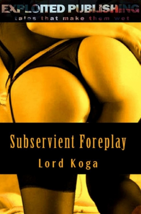 Subservient Foreplay