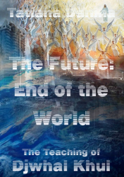 The Future: End of the World - The Teaching of Djwhal Khul