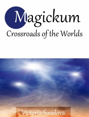 Magickum Crossroads of the Worlds - Part 1