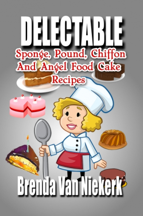 Delectable Sponge, Pound, Chiffon And Angel Food Cake Recipe