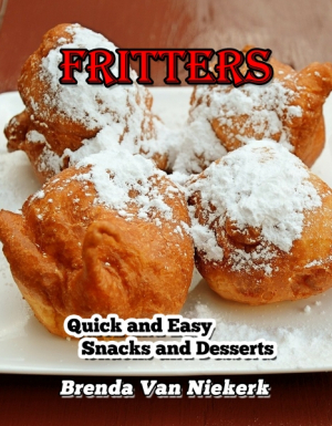 Fritters: Quick and Easy Snacks and Desserts