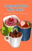 Gourmet Coffee Mug Cakes