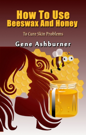 How To Use Beeswax And Honey To Cure Skin Problems