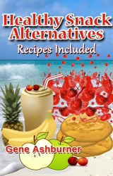 Healthy Snack Alternatives: Recipes Included