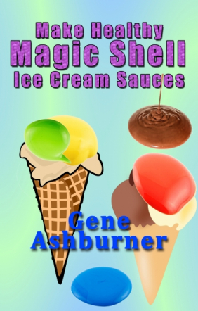 Make Healthy Magic Shell Ice Cream Sauces