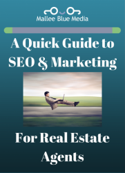 Quick SEO and Marketing Guide for Real Estate Agents Online