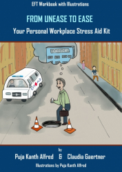 From Unease to Ease - Your Personal Workplace Stress Aid Kit