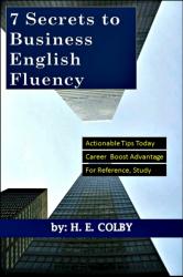 7 Secrets to Business English Fluency