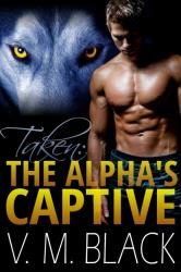 Taken: The Alpha's Captive 1