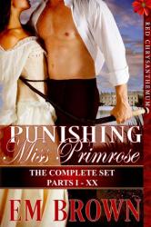 Punishing Miss Primrose: The Complete Set, Parts I-XX
