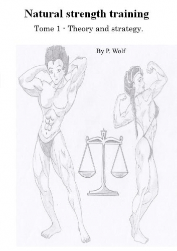 Natural strength training - TOME 1 - Theory and strategy.