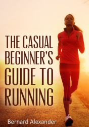The Casual Beginners' Guide to Running