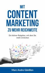 Mit Content Marketing zu mehr Reichweite!