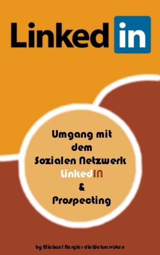 Umgang mit dem Sozialen Netzwerk LinkedIN & Prospecting
